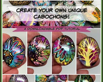 Creating Your Own Unique Glass Cabochons,  A PDF Tutorial, For Jewelry Making, Hand Painted Art Cabs