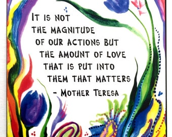 It Is Not The Magnitude MOTHER TERESA Inspirational Quote Motivational Gift Catholic Religious Meditation Heartful Art by Raphaella Vaisseau