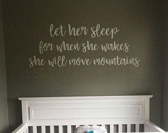 Let Her Sleep for When She Wakes She Will Move Mountains Wall Decal Nursery Decor Bible Verse Girl Room Decor Inspirational Vinyl Decal