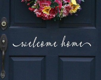 Welcome Home Front Door Decal • Script Lettering Welcome Front Door Add Curb Appeal - Entryway Decor Made in USA