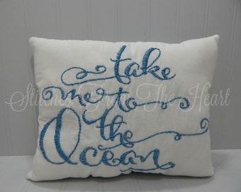 Take Me To The Ocean - Ocean Living - Beach Decor -Ocean Throw Pillow
