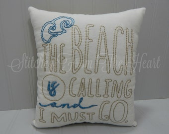 The Beach Is Calling And I Must Go - Quote Throw Pillow - Beach Decor - Coastal Decor