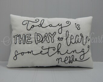 Today Is The Day To Learn Something New - Quote Throw Pillow - Inspiration - Encouragement - Black And White Home Decor - Decorative Pillow
