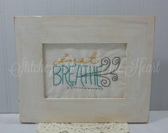 Just Breathe Inspirational Sign - Farmhouse Decor - Country Cottage Decor - Coastal Decor