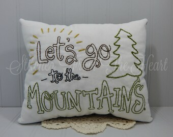 Let's Go To The Mountains Pillow - Rustic Home Decor - Camping - Hiking - Great Outdoors