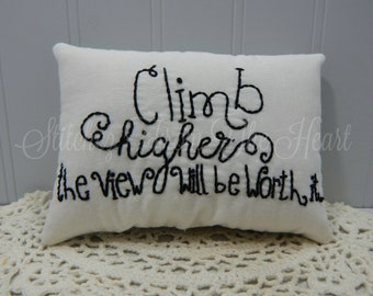 Climb Higher The View Will Be Worth It Mini Accent Pillow
