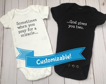 Twin Baby Onesies Sometimes when you Pray for a miracle God gives you two {newborn onesie, coming home outfit, twin onesies}