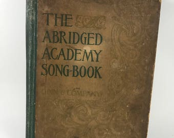 Antique/Vintage 1898 The Abridged Academy Song Book/Hymn Book
