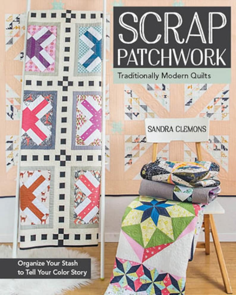 SALE Scrap Patchwork Quilt Book Traditionally Modern Quilts by image 0