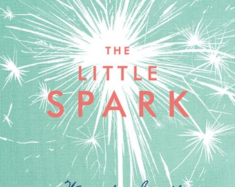 The Little Spark - 30 Ways to Ignite Your Creativity Craft Book