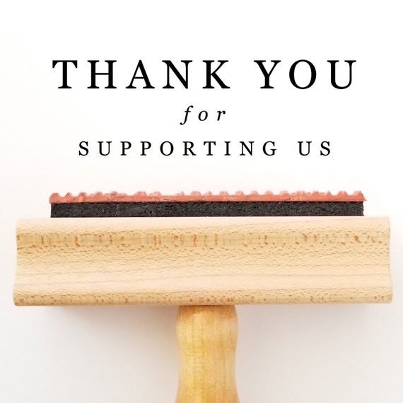 Thank You Stamp - Self Inking and Wooden Handle Options - For Supporting Us Stamp  (TS537)