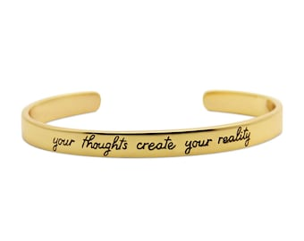 Your Thoughts Create Your Reality- Gold Engraved Cuff Bracelet, Motivational Bracelet, Inspirational Jewelry by jenny present.