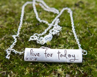 Silver Bar Necklace. Engraved necklace with motivational message.  Inspirational Quote Jewelry. Live for today.