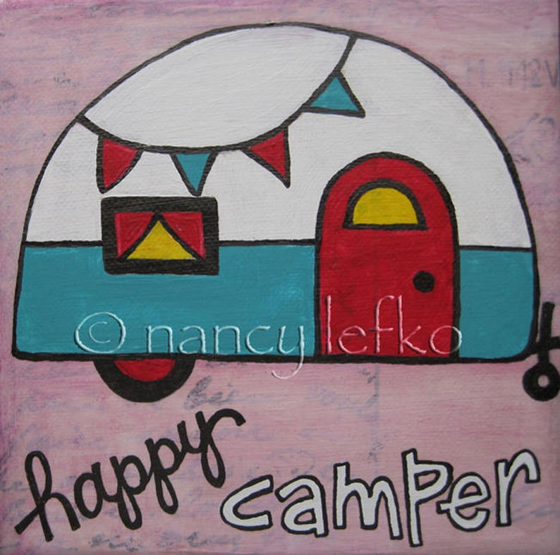 happy camper  6 x 6 Original Painting on Canvas by Nancy image 0