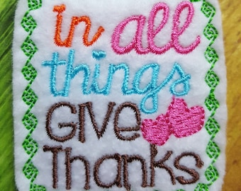 Give Thanks Feltie, Felt Embellishments, Felt Applique, Hair Bow Supplies, In All Things Give Thanks Feltie, Fall and Thanksgiving Feltie