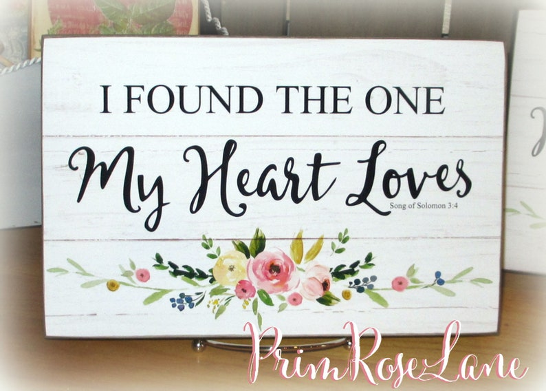 I Found the One My Heart Loves Song of Solomon 3:4 Bible Verse Scripture  Wood Sign I Have Found The One Whom My Soul Loves Christian Wedding