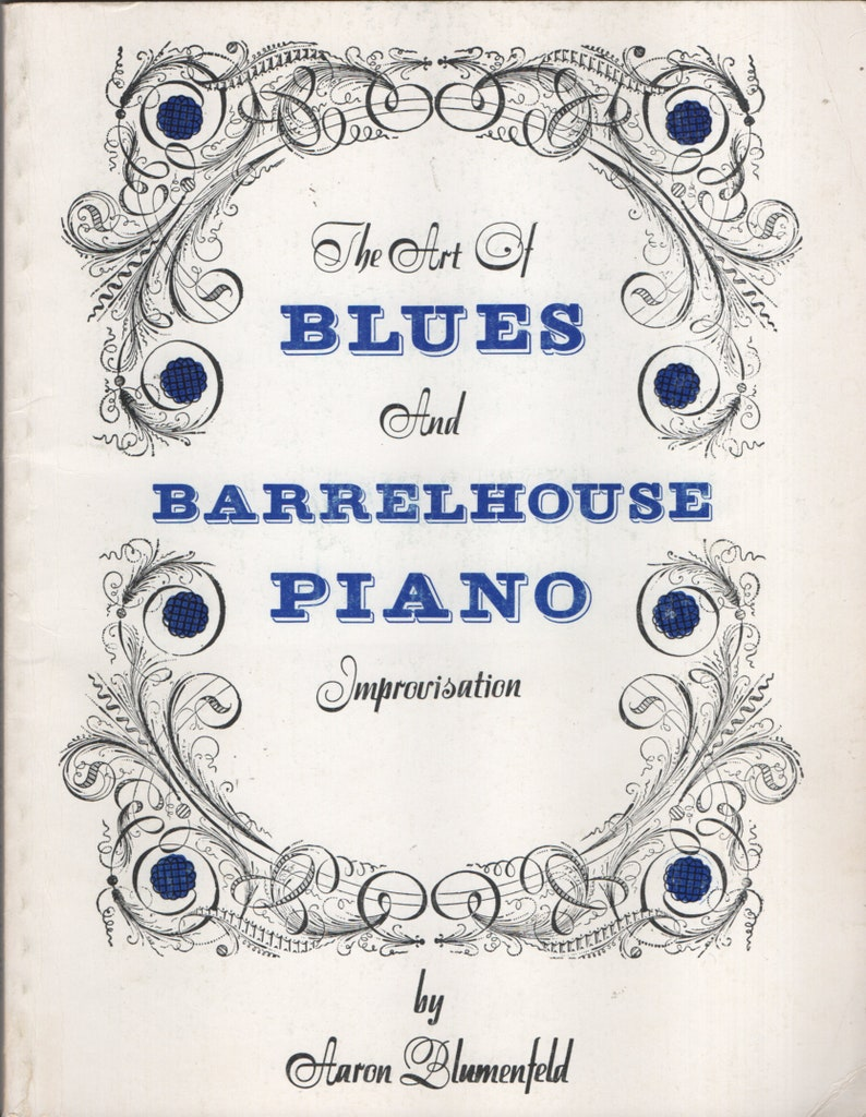 The Art of Blues and Barrelhouse Piano Improvisation by Aaron Blumenfeld  SONGBOOK SHEET MUSIC