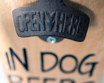 """Handcrafted Wood Bottle Opener Plaque - """"In Dog Beers I've Only Had One"""""""