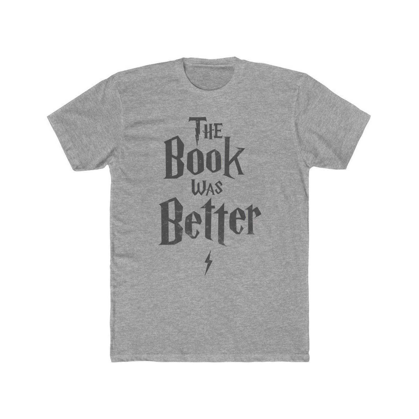 Gray Harry Potter t-shirts that say the book was better