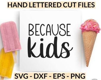 Because Kids SVG - Teacher Gift Idea - Coffee Mug SVG  - Wine Glass DXF - Handlettered Cut Files