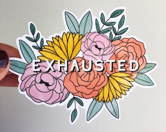 Exhausted Stickers, Valentine's Day Gift, Funny Sticker, Water Bottle Sticker, Laptop Sticker, Sassy Sticker, Vinyl Sticker, Mom Gift
