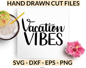 Vacation Vibes SVG - Hand Lettered Cut Files - Vacation T-Shirt Idea - Can Cooler Inspo