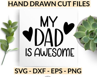 My Dad is Awesome SVG - Father's Day Gift Idea - Hand Lettered Cut File