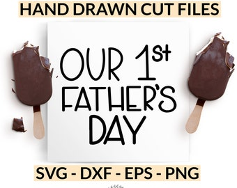 Our First Father's Day svg - Father's Day Gift Idea - Hand Lettered Cut Files