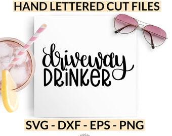 Driveway Drinker SVG, Funny T-Shirt Cut File, Quarantine Party Tumbler Idea,