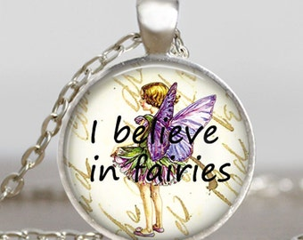 I believe in fairies necklace ,fairies pendant, fairies charm, fairy necklace, fairy pendant, fairy with wings jewelry, art pendant