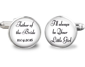 Father of the bride cufflinks, i will always be your little girl cufflinks, wedding cufflinks, custom wedding date cufflinks, gift for men