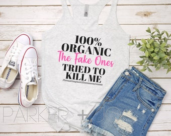 2e045eb5a 100% Organic, The Fake Ones Tried to Kill Me, Breast Implant Illness  Awareness Women's Racerback Tank Top