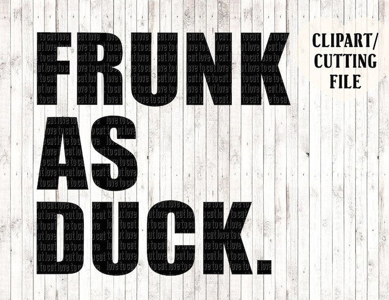Frunk As Duck Svg Mens Shirt Tshirt Cut Files Koozie Svg