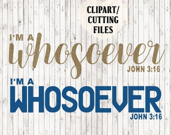 i'm a whosoever svg files, john 3:16 svg, Christian svg, for God so loved the world svg, bible verse svg, his and hers cut files, tshirt svg