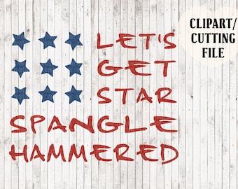 let's get star spangle hammered svg, 4th of july svg, independence day svg, USA svg, flag svg, silhouette files, svg files for cricut