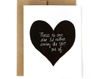 Funny Valentines Day Card - Annoy the sh-t out of - Mature