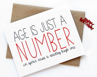 Funny Birthday Card - Age Is Just A Number