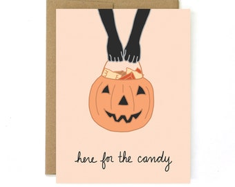 Funny Halloween Card - Halloween Candy Card - Here for the Candy