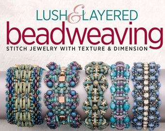 Lush and Layered Beadweaving by Marcia Balonis