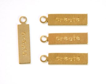 CREATE Rectangle Raw Brass Word Charm Drop with Loop (8) chr193C