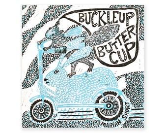 Buckle Up Buttercup (original multi block linocut)