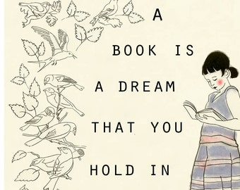 "Typography Reading quote  illustration - A Book is  Dream 8.3"" X 11.7"" print - 4 for 3 sale"