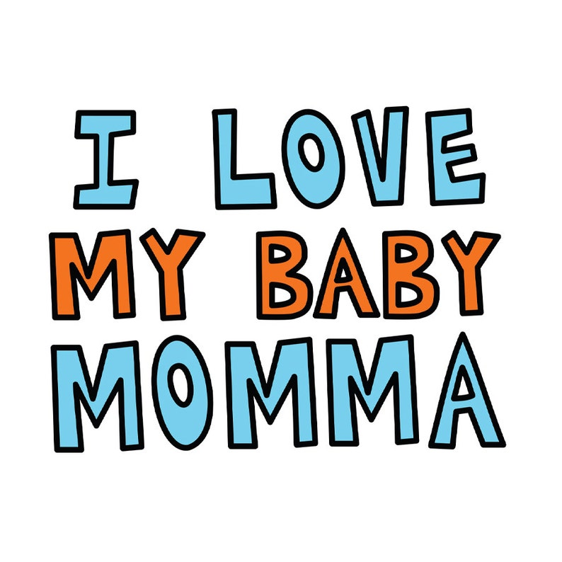 Funny Mother's Day Card // I Love My Baby Momma