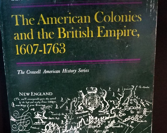The American Colonies and British Empire 1607-1763