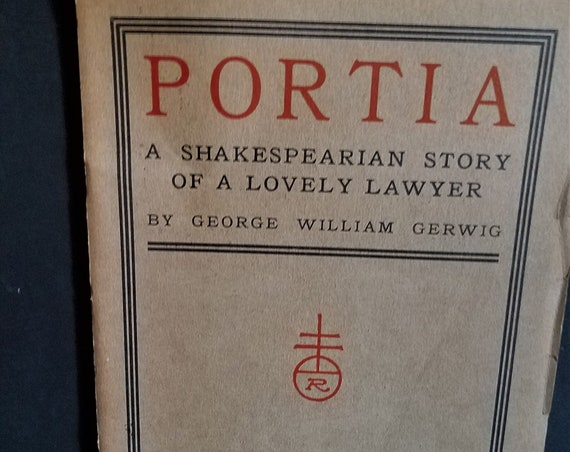 """Roycrofters/1929/ """"Portia""""/A Shakespearian Story of a Lovely Lawyer""""/George Gerwig"""