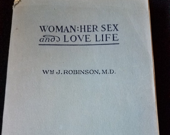 """1944 Book """"Woman: Her Sex and Love Life"""" Wm. J. Robinson MD"""