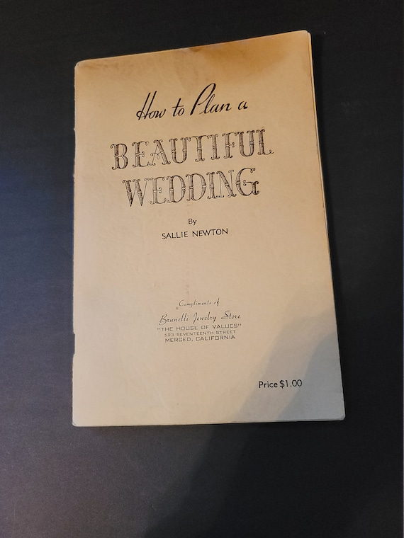 1946 How To Have A Beautiful Wedding Book by Sallie Newton