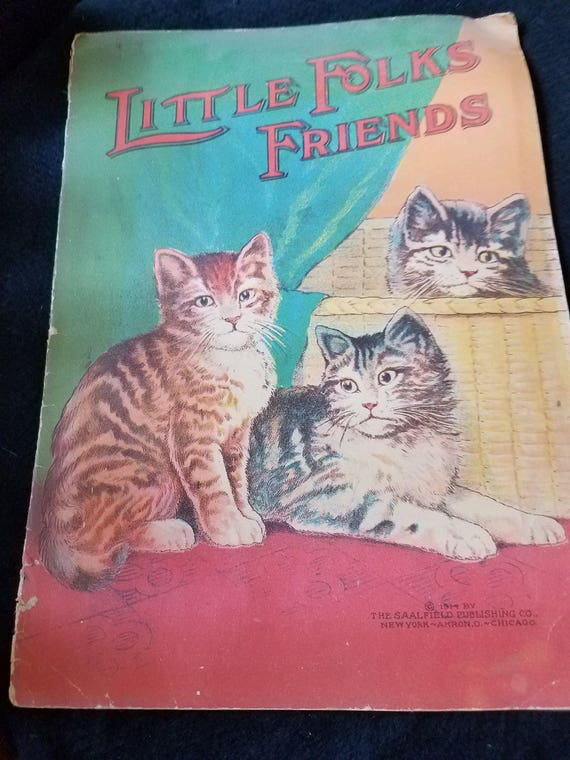 1914 Childrens Book Little Folks Friends Saalfield Pub