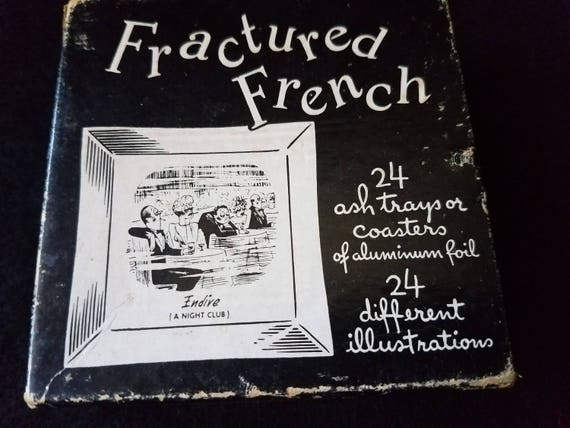 "Coasters Ashtrays Illustrations ""Fractured French"" 1950"