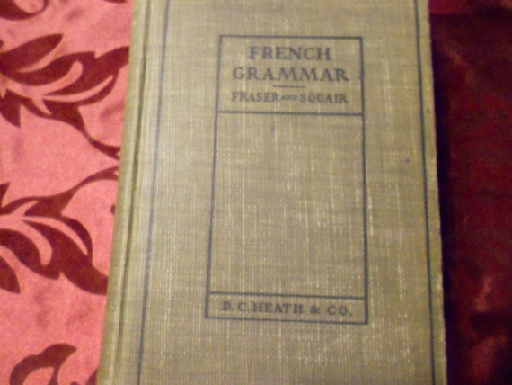 """1903 Health's Modern Language Series """"A French Grammer For Schools and Colleges:"""
